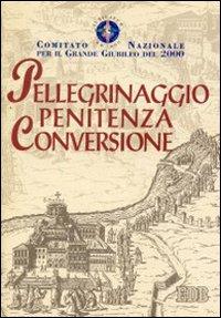 Pellegrinaggio, penitenza, conversione.