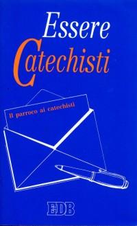Essere catechisti. Il parroco ai catechisti.