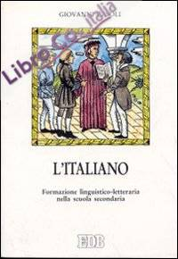 L'italiano. Formazione linguistico-letteraria nella scuola secondaria.