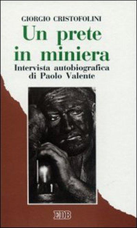 Un prete in miniera. Intervista autobiografica di Paolo Valente.