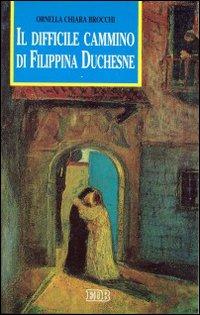 Il difficile cammino di Filippina Duchesne.