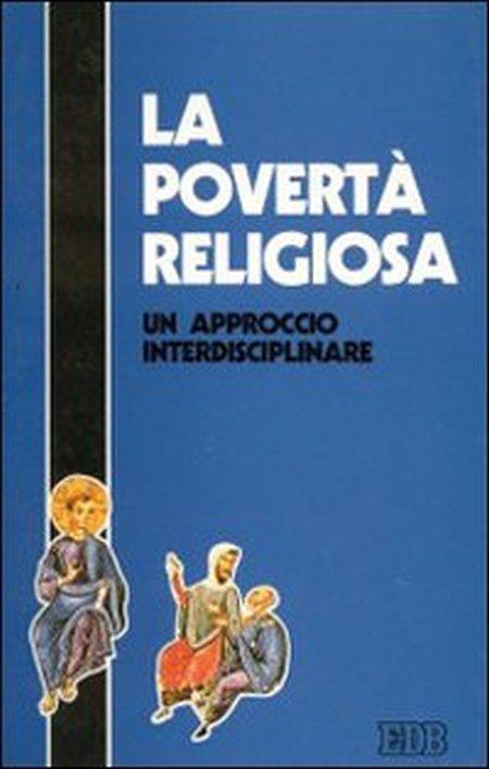 La povertà religiosa. Un approccio interdisciplinare.