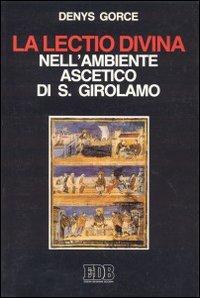 La lectio divina nell'ambiente ascetico di s. Girolamo.