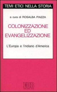 Colonizzazione ed evangelizzazione. L'Europa e l'indiano d'America.