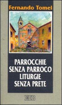 Parrocchie senza parroco, liturgie senza prete. Lettere dal futuro.