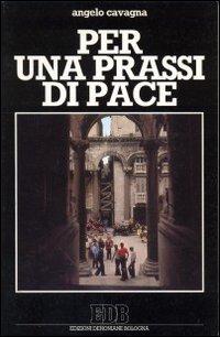 Per una prassi di pace. Per la riflessione, la lettura, il confronto, la preghiera