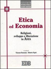 Etica ed economia. Religioni, sviluppo e liberazione in Asia