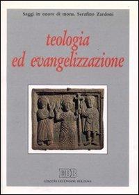 Teologia ed evangelizzazione. Saggi in onore di mons. Serafino Zardoni