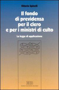 Il fondo di previdenza per il clero e per i ministri di culto. La legge di applicazione.