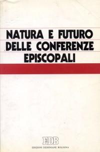 Natura e futuro delle conferenze episcopali. Atti del Colloquio internazionale (Salamanca, 3-8 gennaio 1988)