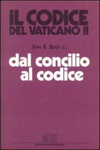 Dal Concilio al Codice. Il nuovo Codice e le istanze del Concilio Vaticano II