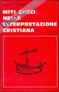 Miti greci nell'interpretazione cristiana.
