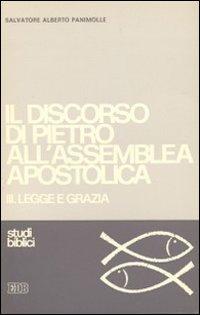 Il discorso di Pietro all'assemblea apostolica. Vol. 3: Legge e grazia