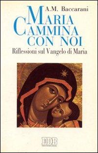 Maria cammina con noi. Riflessioni sul Vangelo di Maria