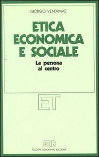 Etica economica e sociale. La persona al centro