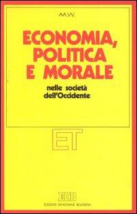 Economia, politica e morale nelle società dell'Occidente