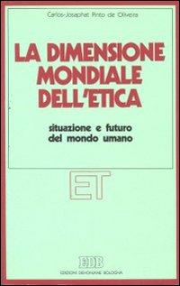 La dimensione mondiale dell'etica. Situazione e futuro del mondo umano. Atti dell'XI congresso nazionale dei teologi moralisti (Roma, 2-3 aprile 1985)