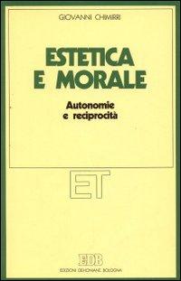 Estetica e morale. Autonomie e reciprocità.
