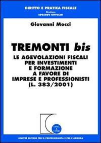 Tremonti bis. Le agevolazioni fiscali per investimenti e formazione a favore di imprese e professionisti (L. 383/2001)