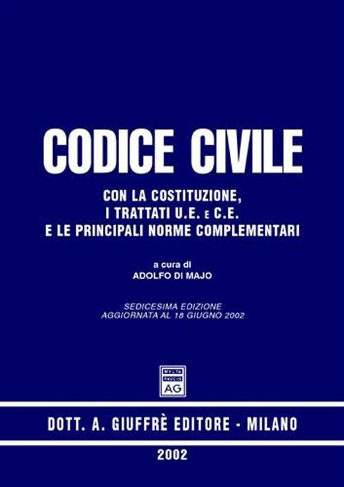 Codice civile. Con la Costituzione, i trattati U.E. e C.E. e le principali norme complementari. Aggiornato al 18 giugno 2002