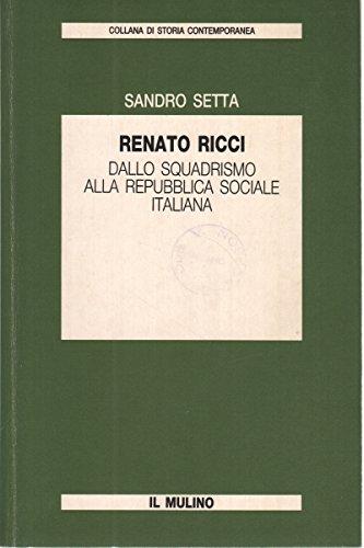 Renato Ricci. Dallo squadrismo alla Repubblica sociale italiana