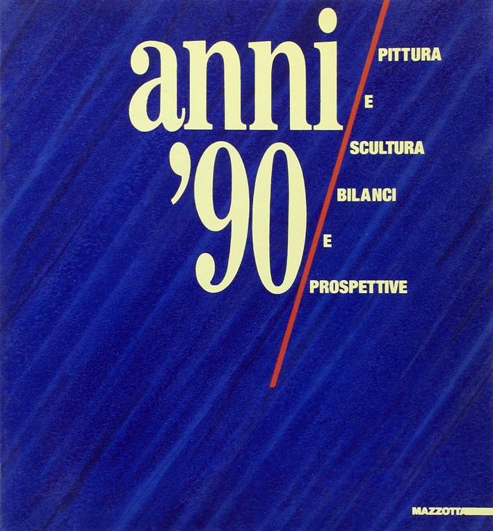 Anni Novanta. Pittura e scultura, bilanci e prospettive. Catalogo (Loreto, 1988).