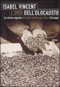 L'oro dell'olocausto. La storia segreta dei beni rubati agli ebrei d'Europa