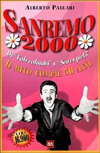Sanremo 2000. Da «Vola colomba» a «Senza pietà». Con CD