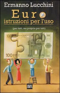 Euro istruzioni per l'uso (per tutti, ma proprio per tutti)