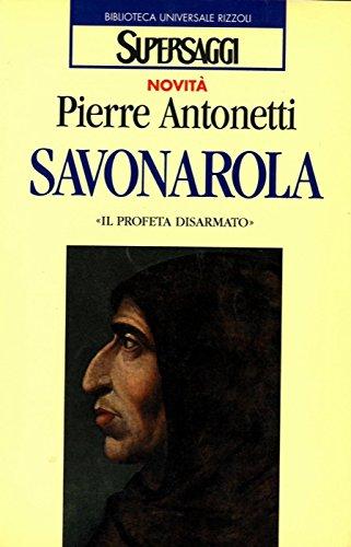 Savonarola. Il profeta disarmato