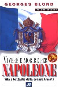 Vivere e morire per Napoleone. Vol. 2