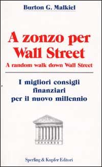 A zonzo per Wall Street. A random walk down Wall Street