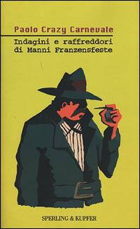 Indagini e raffreddori di Manni Franzenfesten