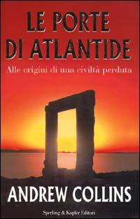 Le porte di Atlantide. Alle origini di una civiltà perduta