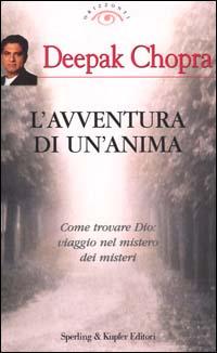 L'avventura di un'anima. Come trovare Dio: viaggio nel mistero dei misteri