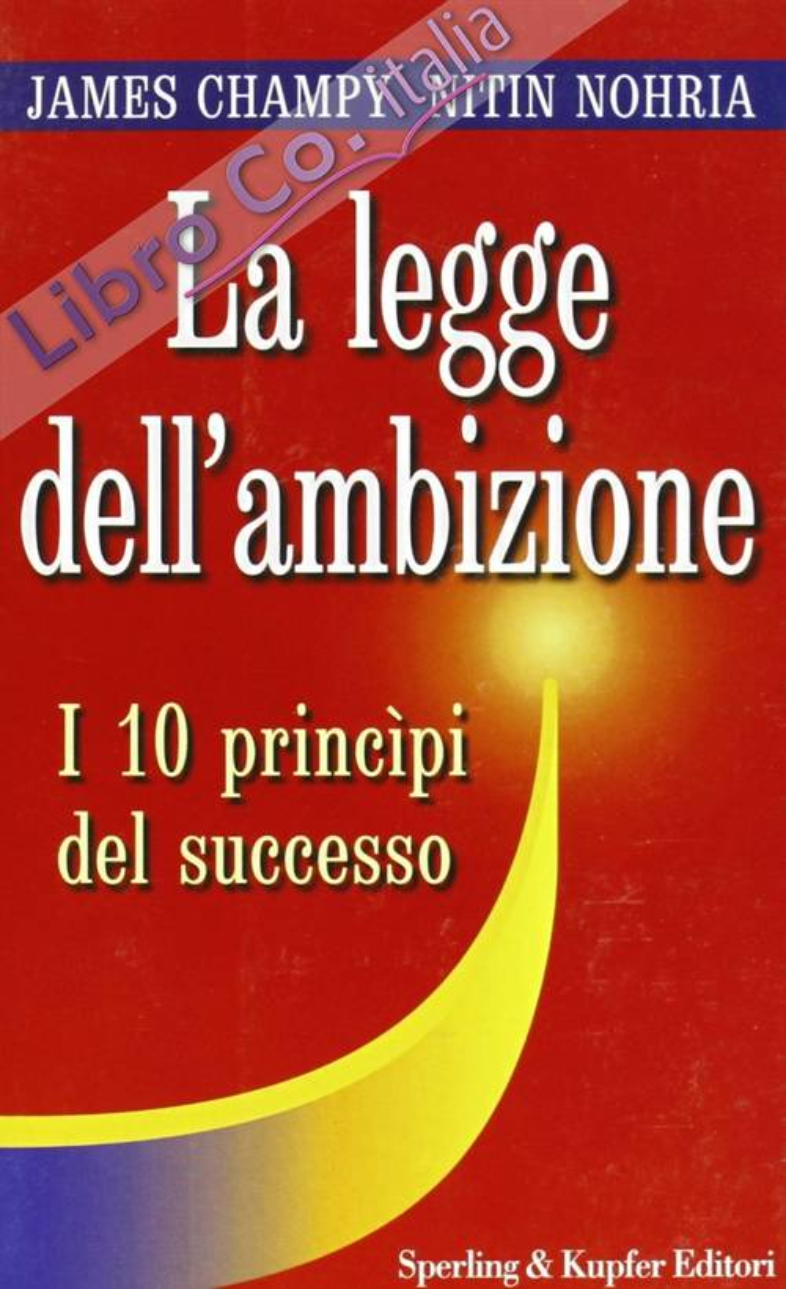 La legge dell'ambizione. I 10 princìpi del successo