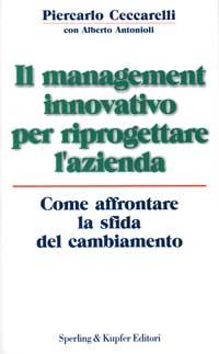 Il management innovativo per riprogettare l'azienda