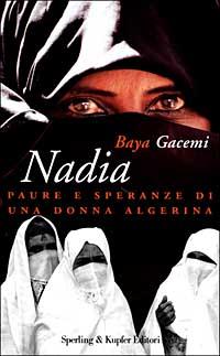 Nadia. Paure e speranze di una donna algerina