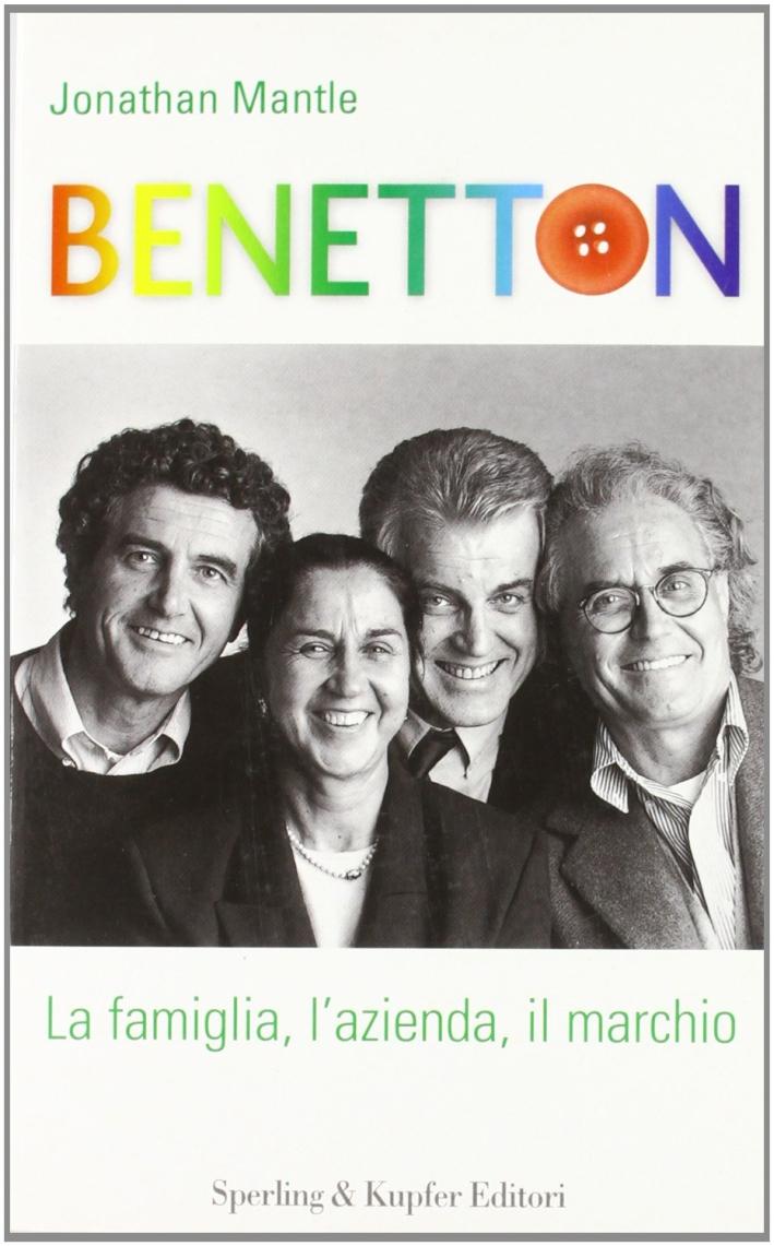 Benetton: la famiglia, l'azienda, il marchio