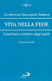 Vita nella fede. Catechismo cattolico degli adulti. Vol. 2