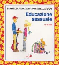 Educazione sessuale (10-13 anni). Ediz. illustrata