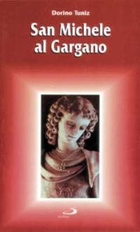 San Michele al Gargano. Guida del pellegrino.