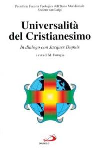 Universalità del cristianesimo. In dialogo con Jacques Dupuis.
