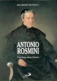 Antonio Rosmini, una lunga storia d'amore