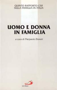 Uomo e donna in famiglia. 5º rapporto Cisf sulla famiglia in Italia