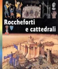 Roccheforti e cattedrali