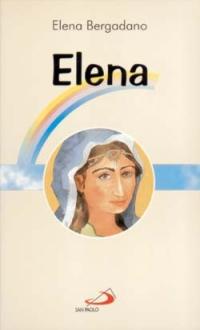 Elena. Mamma di Costantino il Grande