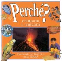Perché eruttano i vulcani? Le domande dei bambini sulla terra