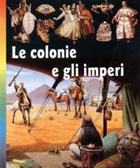 Le colonie e gli imperi.