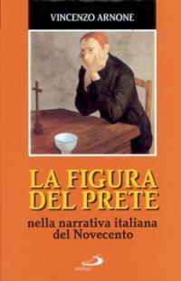 La figura del prete. Nella narrativa italiana del Novecento